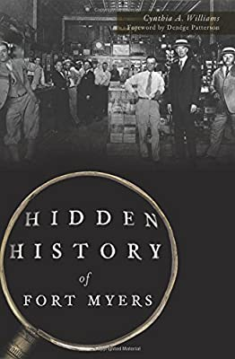 Hidden History of Fort Myers by The History Press