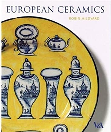European Ceramics (V&A decorative arts series) by Robin Hildyard(2009-05-01)