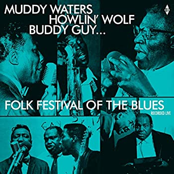 Folk Festival Of The Blues With Muddy Waters Howlin Wolf Buddy Guy Sonny Boy Williamson Willie Dixon / Various