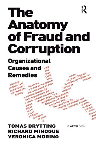 The Anatomy of Fraud and Corruption: Organizational Causes and Remedies (English Edition)