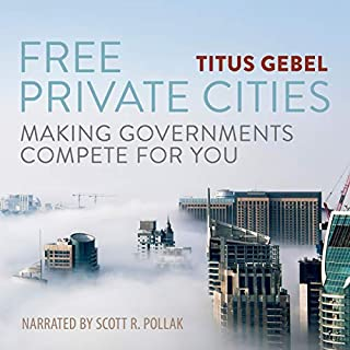 Free Private Cities: Making Governments Compete For You audiobook cover art