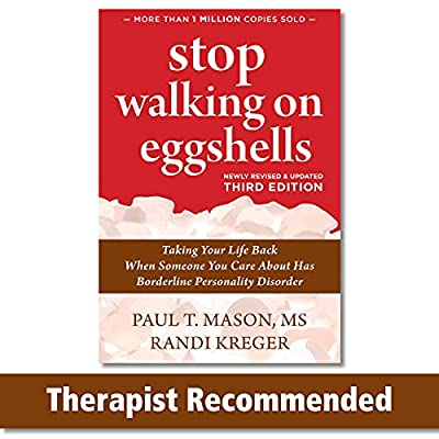 Stop Walking on Eggshells (Taking Your Life Back When Someone You Care About Has Borderline Personality Disorder) by New Harbinger Publications