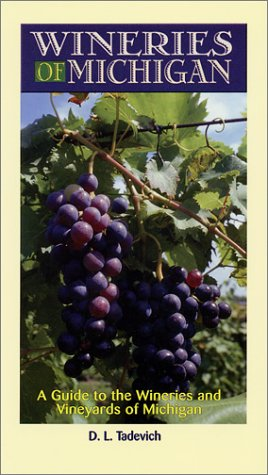Wineries of Michigan: A Guide to the Wineries & Vineyards of Michigan [Lingua Inglese]