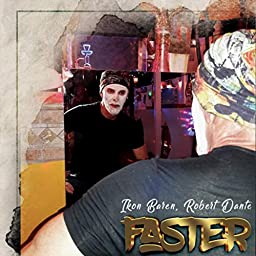 Faster Explicit By Ikon Baren Robert Dante On Amazon Music Unlimited