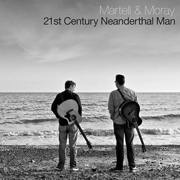 21st Century Neanderthal Man