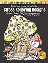 Traveling Coloring Books for Adults: Stress Relieving Designs Animals, Flowers, Fish Landscape and more   mushroom house Designs for Adults Relaxation ... Books for adults Relaxation Large print)