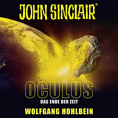 Oculus - Das Ende der Zeit     John Sinclair Sonderedition 9              By:                                                                                                                                 Wolfgang Hohlbein                               Narrated by:                                                                                                                                 Dietmar Wunder,                                                                                        Alexandra Lange                      Length: 1 hr and 36 mins     Not rated yet     Overall 0.0