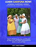 Learn Garifuna Now!: Easy to Read Vocabulary, and Phrases to Help You Learn Basic Conversational Skills in Garifuna