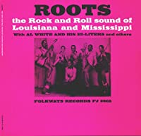 Roots: the Rock & Roll Sound of Louisiana & Missis