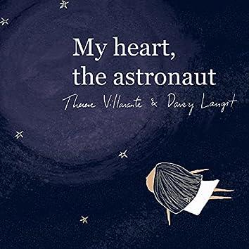My Heart, The Astronaut