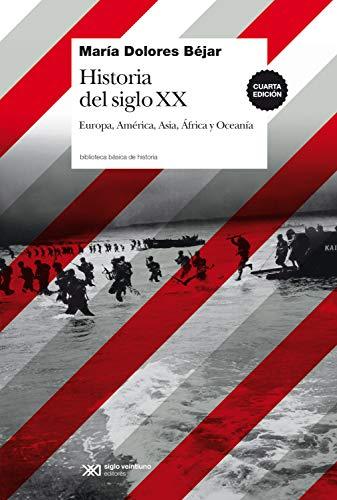 Historia del siglo XX: Europa, América, Asia, África y Oceanía (Biblioteca Básica de Historia)