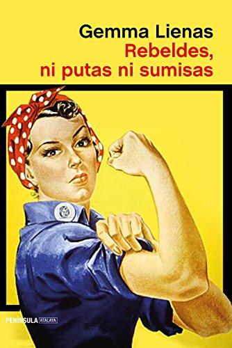 Rebeldes, ni putas ni sumisas (ATALAYA)