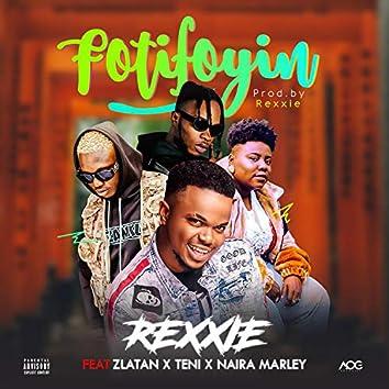 FotiFoyin (feat. Zlatan, Teni & Naira Marley)