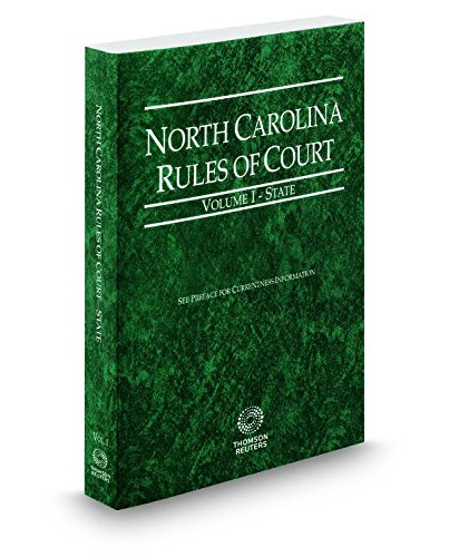 Compare Textbook Prices for North Carolina Rules of Court - State, 2017 ed. Vol. I, North Carolina Court Rules  ISBN 9780314681492 by Thomson West