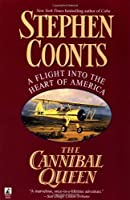 The Cannibal Queen by Stephen Coonts(1999-08-01)