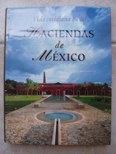 Vida cotidiana en las haciendas de Mexico/ Daily Life in the Haciendas of Mexico