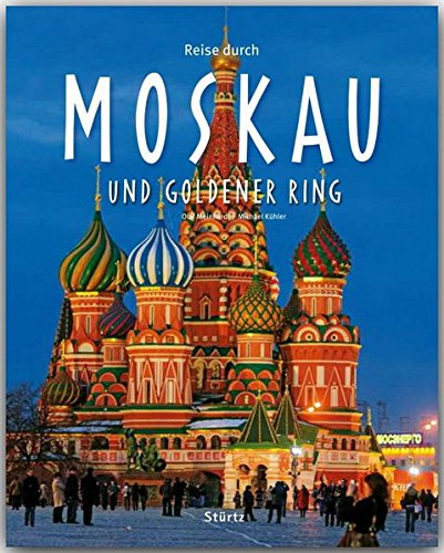 Reise durch Moskau und Goldener Ring - Ein Bildband mit über 170 Bildern - STÜRTZ Verlag: Ein Bildband mit über 200 Bildern