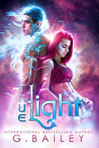 True Light (From the Stars Book 1) by [G. Bailey]