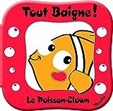 Le Poisson-Clown - Avec un jouet arroseur !