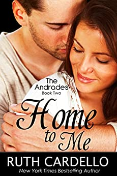 Home to Me (The Andrades, Book 2) by [Ruth Cardello]