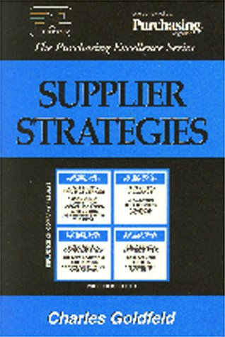 Supplier Strategies (Purchasing Excellence Series) (The purchasing excellence series)