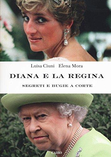 Diana e la regina. Segreti e bugie a corte