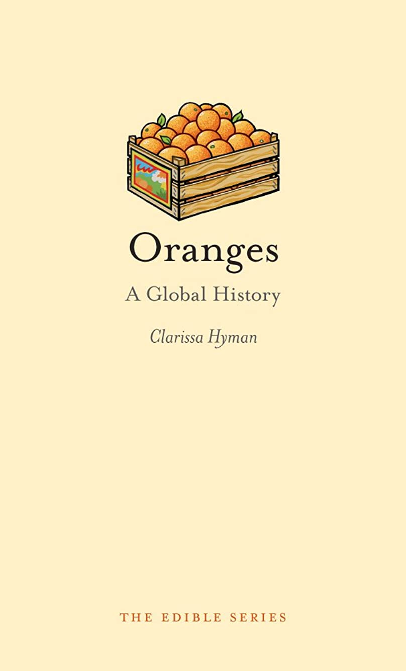 真空情報解明Oranges: A Global History (Edible) (English Edition)