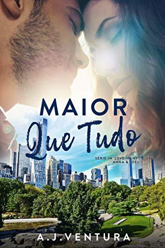 Maior que Tudo (In Love in NY Livro 1) (Portuguese Edition)