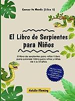 El Libro de Serpientes para Niños: El libro de serpientes para niños I Libro para colorear I Libro para niños y niñas de 4 a 10 años