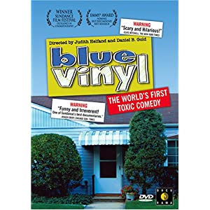 Blue Vinyl: The World's First Toxic Comedy