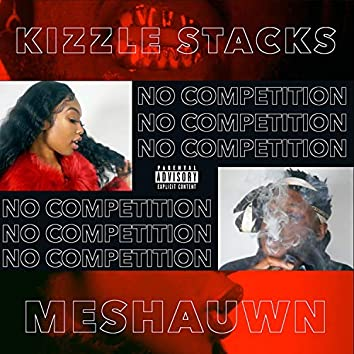 No Competition (feat. Meshauwn)