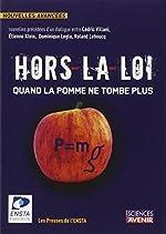 Hors-la-loi - Quand la pomme ne tombe plus. de Cédric Villani