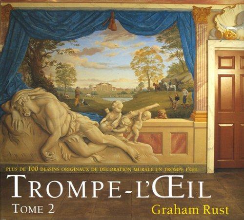 Trompe L'Oeil: Volume 2 plus de 100 dessins originaux de décoration murale en trompe l'oeil