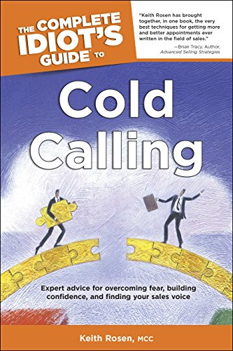 The Complete Idiot's Guide to Cold Calling: Expert Advice for Overcoming Fear, Building Confidence, and…