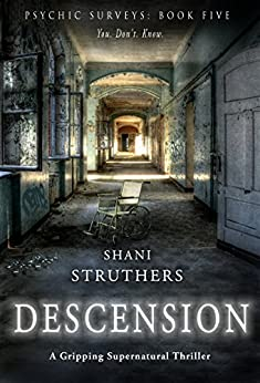 Psychic Surveys Book Five: Descension: A Gripping Supernatural Thriller by [Shani Struthers]