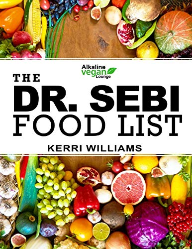 Compare Textbook Prices for Dr. Sebi Food List: The Nutritional Guide of Alkaline Electric Foods, Herbs and Spices | Foods to Eat and Foods to Avoid including Garlic, Mint, Lemon, Turmeric, Broccoli and 99 More  ISBN 9798583852550 by Williams, Kerri M.
