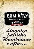 Linguiça, Salsicha, Hambúrguer e afins...: Receitas DOM VITO (Portuguese Edition)