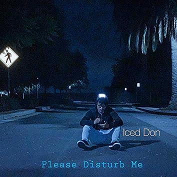 Please Disturb Me