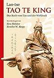 Tao Te King: Das Buch vom Tao und der Wirkkraft - Zensho W. Kopp