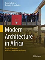 Modern Architecture in Africa: Practical Encounters with Intricate African Modernity