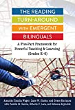 The Reading Turn-Around with Emergent Bilinguals: A Five-Part Framework for Powerful Teaching and Learning (Grades K–6) (Language and Literacy Series)