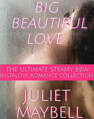 Big Beautiful Love: The Ultimate Steamy BBW Instalove Romance Collection (English Edition)
