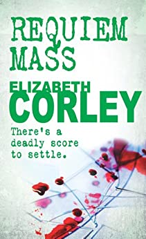 Requiem Mass: The compelling crime series (DCI Andrew Fenwick) by [Elizabeth Corley]
