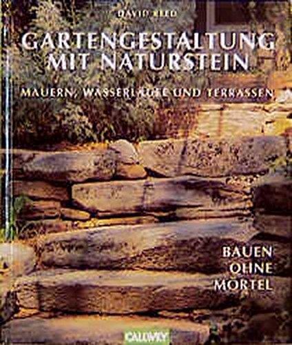 Gartengestaltung mit Naturstein: Mauern, Wasserläufe und Terrassen. Bauen ohne Mörtel