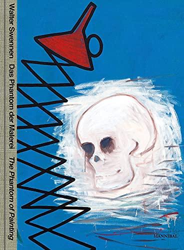 Walter Swennen: Das Phantom Der Malerei / the Phantom of Painting