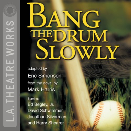 Bang the Drum Slowly (Dramatization) audiobook cover art