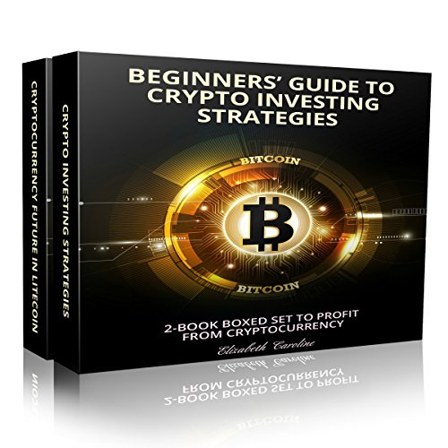 Beginners' Guide to Crypto Investing Strategies: 2-Book Boxed Set to Profit from Cryptocurrency audiobook cover art