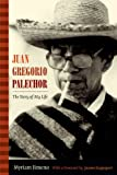 Juan Gregorio Palechor (Narrating Native Histories)
