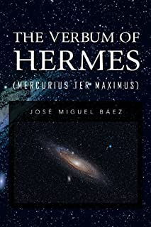 The Verbum of Hermes (Mercurius Ter Maximus)