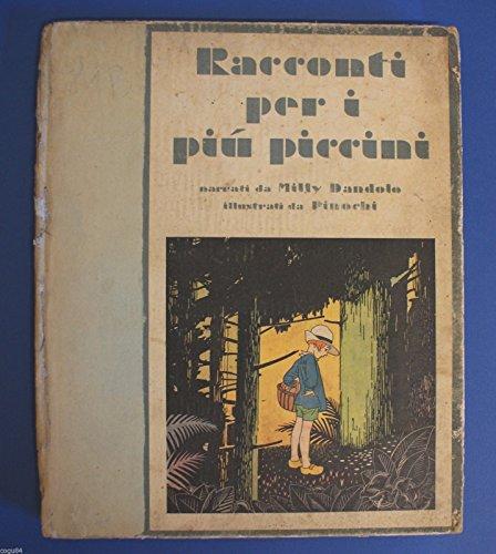 Racconti per i più piccini - Milly Dandolo - 1^ Edizioni UTET 1932 - illustrato